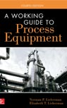 A Working Guide to Process Equipment by Norman & Elizabeth Lieberman